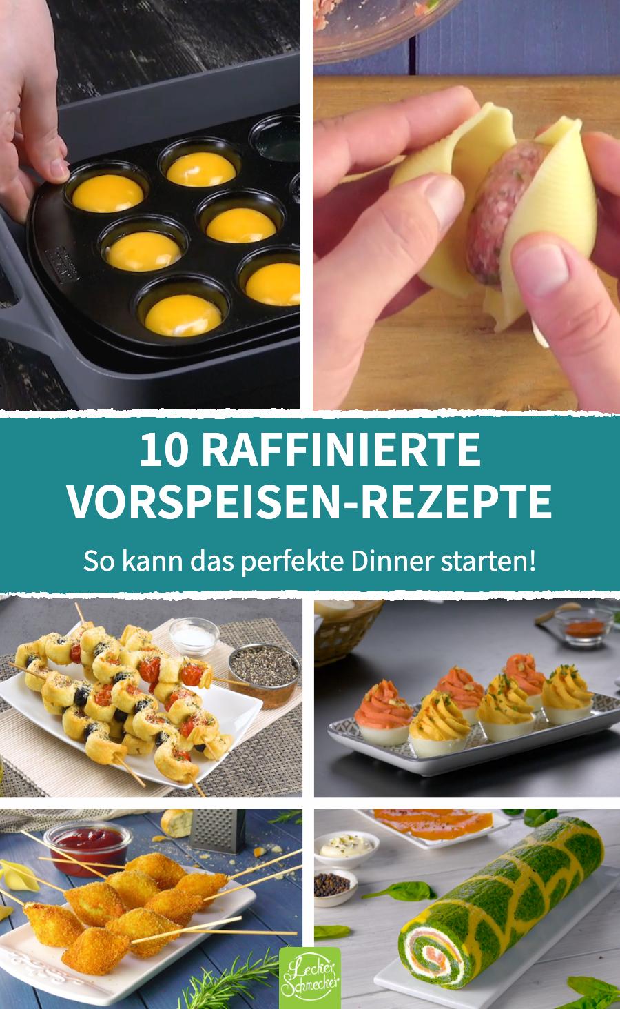 10 raffinierte Vorspeisen Rezepte | Schnelle Vorspeisen