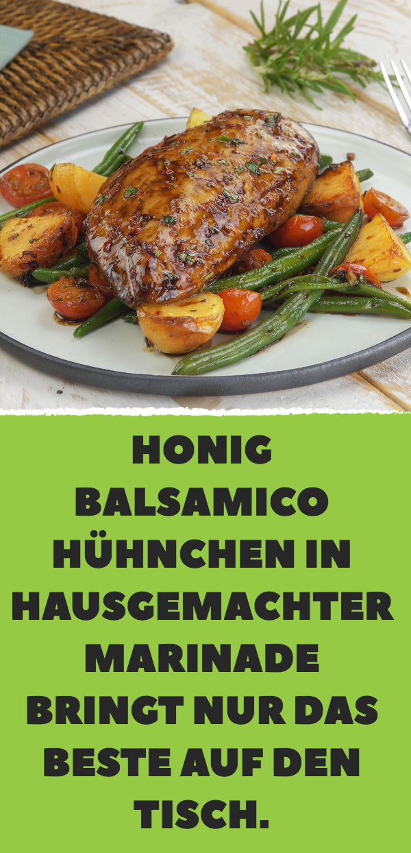 Honig Balsamico Hühnchen in hausgemachter Marinade