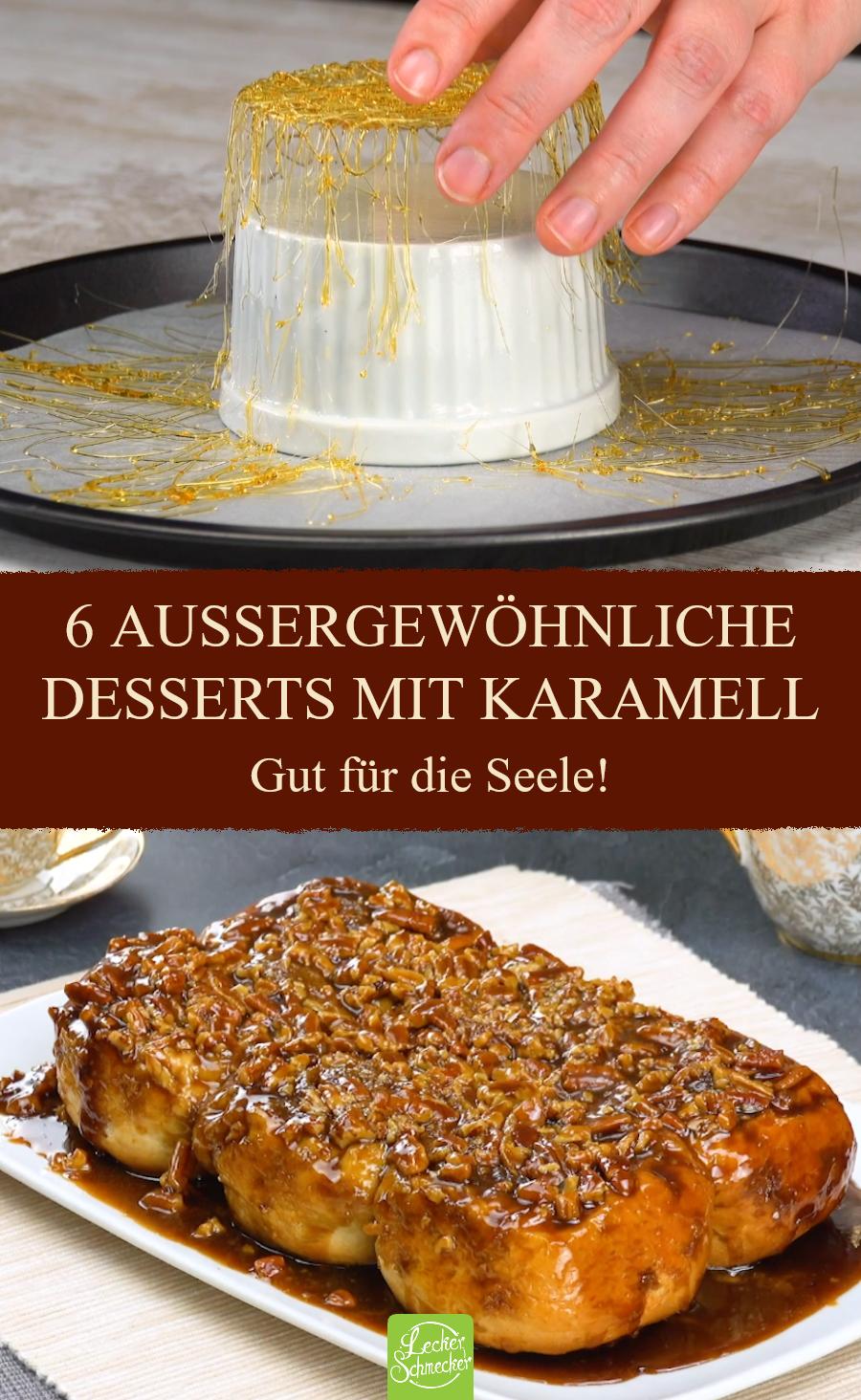 6 außergewöhnliche Desserts mit Karamell