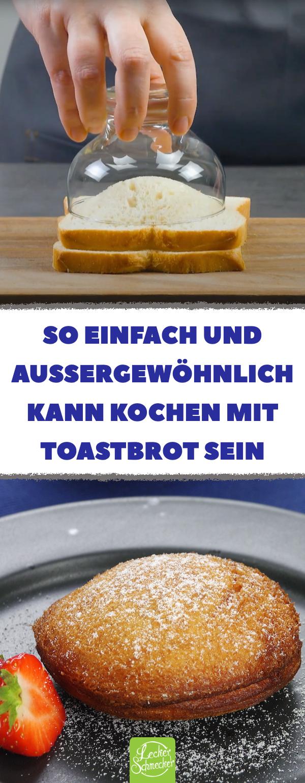 4 einfache und doch außergewöhnliche Rezepte mit Toastbrot